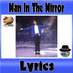 Man In The Mirror :歌詞(オリジナル、日本語訳あり)