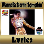 Wanna Be Startin' Somethin':歌詞(イベント用)