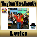 They Don't Care About Us:歌詞(イベント用)
