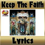 Keep The Faith:歌詞(オリジナル、日本語訳あり)